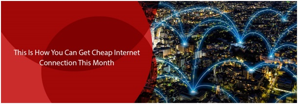 This Is How You Can Get Cheap Internet Connection This Month